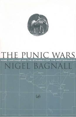 The Punic Wars by Nigel Bagnall