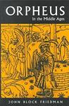 Orpheus in the Middle Ages (Medieval Studies (Syracuse, N.Y.).)