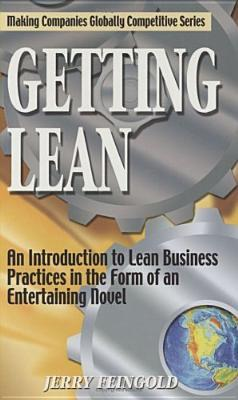 Getting Lean: An Introduction to Lean Business Practices in the Form of an Entertaining Novel