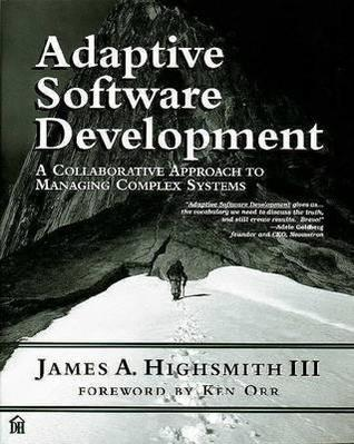 Adaptive Software Development: An Evolutionary Approach to Managing Complex Systems