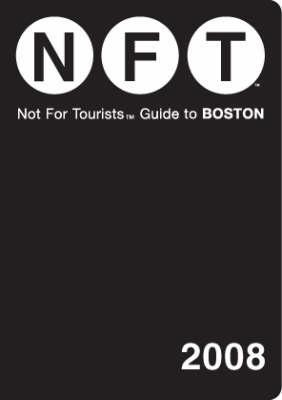 Not For Tourists Guide to Boston 2006 (Not For Tourists) Jane Pirone