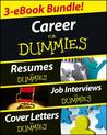 Career for Dummies Three eBook Bundle: Job Interviews for Dummies, Resumes for Dummies, Cover Letters for Dummies