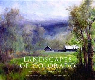 Landscapes of Colorado by Ann Scarlett Daley