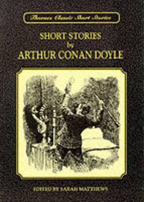 Short Stories by Arthur Conan Doyle by Arthur Conan Doyle