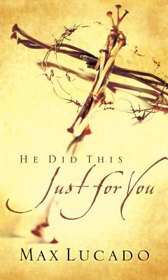 He Did This Just for You