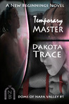 Temporary Master (Doms of Napa Valley, #1)
