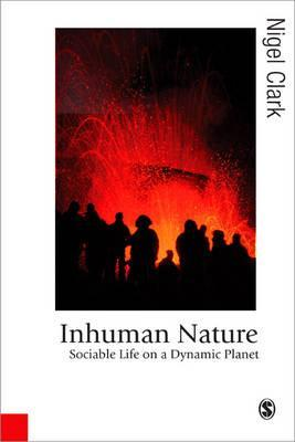 Inhuman Nature: Sociable Life on a Dynamic Planet