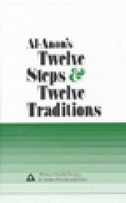 Al-Anon's Twelve Steps and Twelve Traditions by Al-Anon Family Group