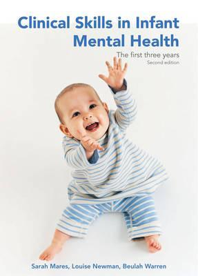 Clinical Skills in Infant Mental Health by Sarah Mares