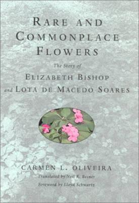 Rare and Commonplace Flowers by Carmen L. Oliveira
