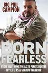 Born Fearless by Phil Campion