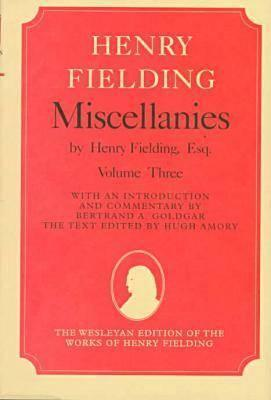 Miscellanies by Henry Fielding, Esq: Volume Three, [Jonathan Wild]