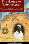The Sands of Tamanrasset: The Story of Charles de Foucauld