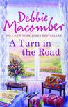 A Turn in the Road. Debbie Macomber