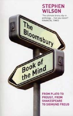 The Bloomsbury Book of the Mind: From Plato to Proust, from Shakespeare to Sigmund Freud
