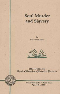 Soul Murder and Slavery by Nell Irvin Painter