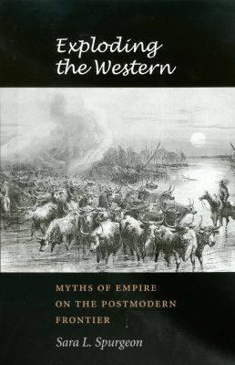 Exploding the Western: Myths of Empire on the Postmodern Frontier