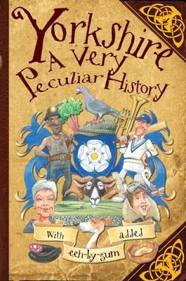 Yorkshire: A Very Peculiar History