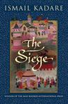 The Siege by Ismail Kadaré