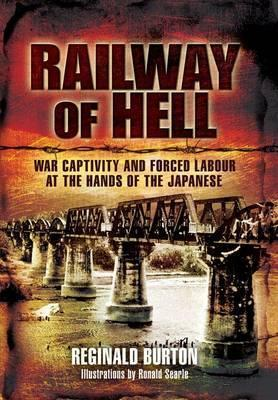 Railway of Hell: War Captivity and Forced Labour at the Hands of the Japanese
