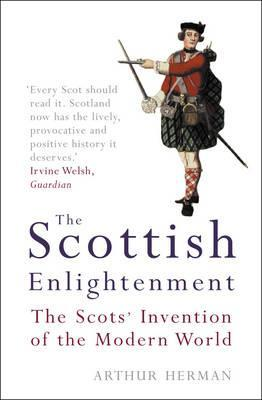The Scottish Enlightenment by Arthur Herman