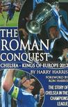 The Roman Conquest: Chelsea - Kings of Europe 2012