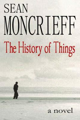 The History of Things by Sean Moncrieff