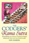 Codgers' Kama Sutra: Everything You Wanted to Know about Sex But Were Too Tired to Ask