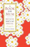 A Book for Mum: Because She's So Special