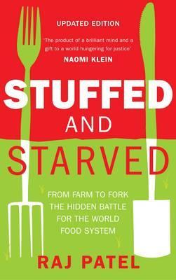 Download for free Stuffed and Starved: From Farm to Fork. Raj Patel PDF by Raj Patel