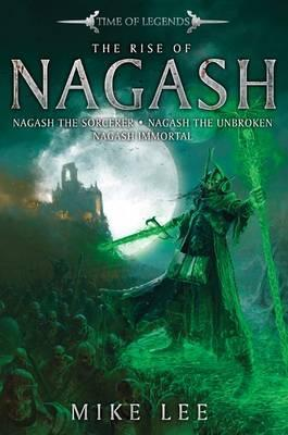 The Rise of Nagash. Mike Lee (Time of Legends: Rise of Nagash Omnibus)