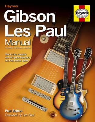 gibson les paul manual how to buy maintain and set up the legendary les paul electric guitar. Black Bedroom Furniture Sets. Home Design Ideas