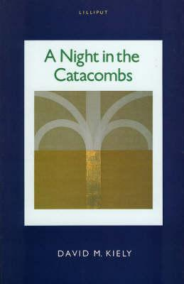 A Night In The Catacombs: Fictional Portraits Of Irelan's Literati