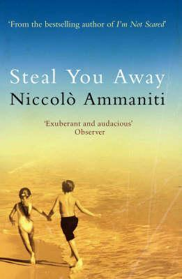 Steal You Away by Niccolò Ammaniti