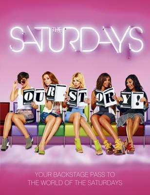 The Saturdays: Our Story
