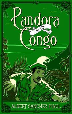 Pandora in the Congo by Albert Snchez Piol