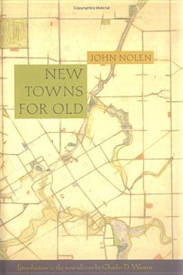 New Towns for Old: Achievements in Civic Improvement in Some American Small Towns and Neighborhoods