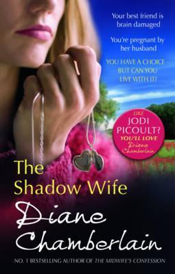 Shadow Wife by Diane Chamberlain