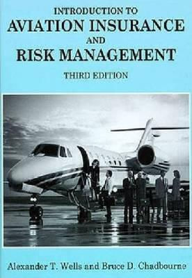 Introduction to Aviation Insurance and Risk Management Alexander T. Wells