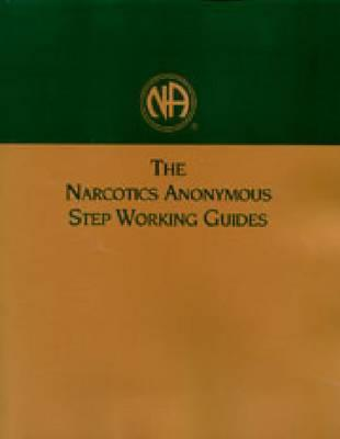 The Narcotics Anonymous Step Working Guides