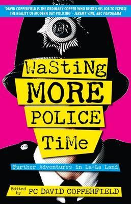 Wasting More Police Time by David Copperfield