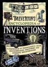 Breverton's Encyclopedia of Inventions: A Compendium of Technological Leaps, Groundbreaking Discoveries and Scientific Breakthroughs