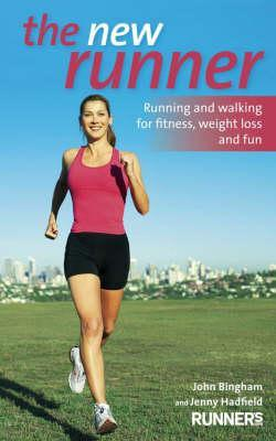 The New Runner: Running And Walking For Fitness, Weight Loss And Fun