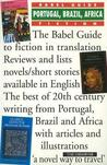 The Babel Guide to the Fiction of Portugal, Brazil &amp; Africa in English Translation