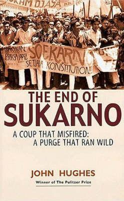 The End of Sukarno by John Hughes