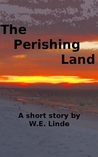 The Perishing Land