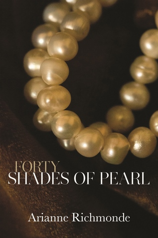 Forty Shades of Pearl (The Pearl Trilogy, #1)
