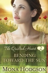Bending Toward the Sun (Quilted Hearts, #2)
