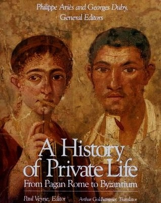 Download online From Pagan Rome to Byzantium (A History of Private Life #1) PDF by Paul Veyne, Philippe Ariès, Georges Duby, Arthur Goldhammer, Yvon Thébert, Michel Rouche, Évelyne Patlagean, Peter R.L. Brown