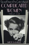 Complicated Women by Mick LaSalle